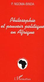 Philosophie et pouvoir politique en Afrique  - Phambu Ngoma-Binda - Phambu Ngoma-Binda