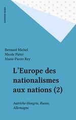 Vente EBooks : L'Europe des nationalismes aux nations (2)  - Marie-Pierre Rey - Michel.. Bernard - Nicole Piétri
