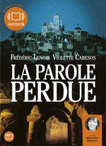 La Parole perdue  - Frédéric Lenoir - Violette Cabesos