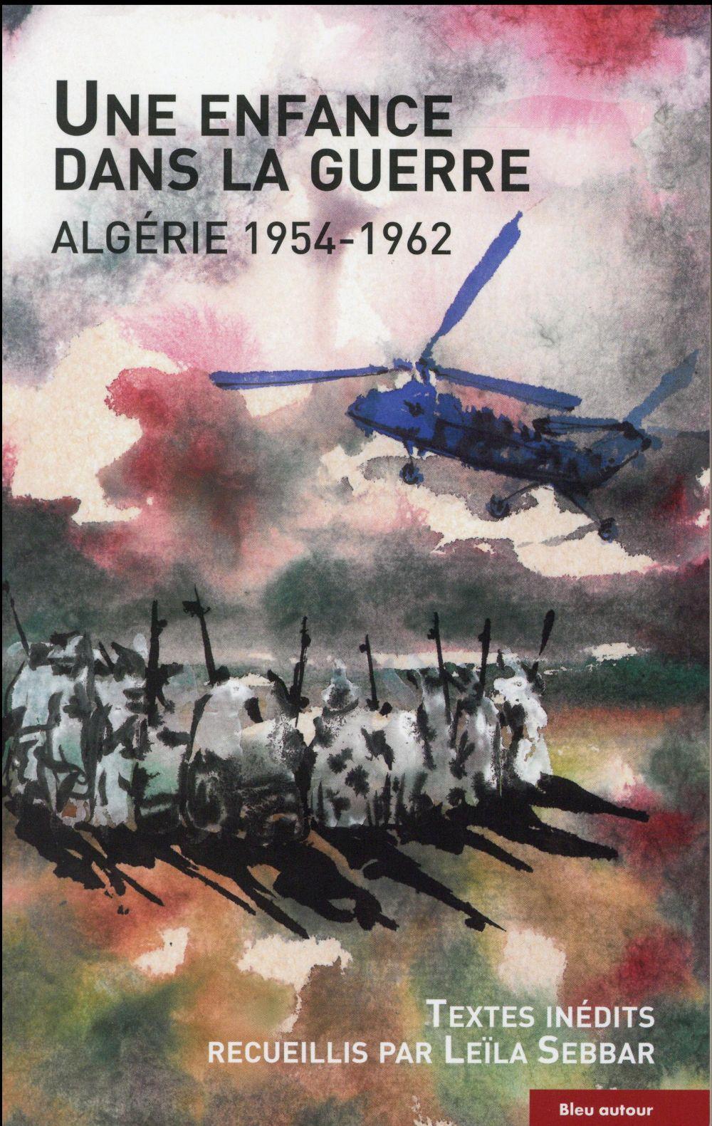Une enfance dans la guerre ; Algérie 1954-1962