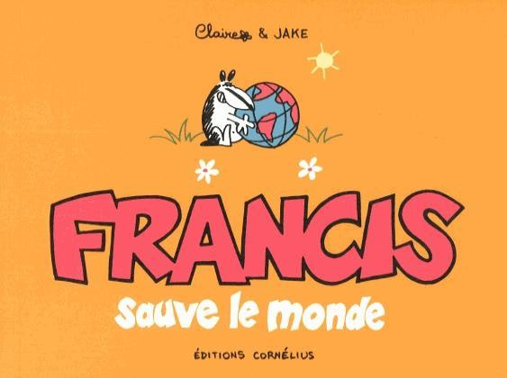 Francis T.4 ; Francis sauve le monde