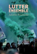 Couverture de Lutter Ensemble - Pour De Nouvelles Complicites Politiques