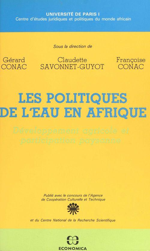 Les politiques de l'eau en Afrique : développement agricole et participation paysanne