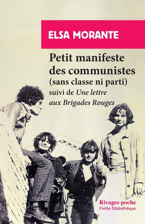 Petit manifeste des communistes (sans classe ni parti) ; une lettre aux Brigades rouges