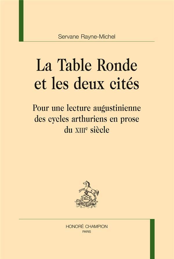 La Table ronde et les deux cités ; pour une lecture augustinienne des cycles arthuriens en prose du XIIIe siècle