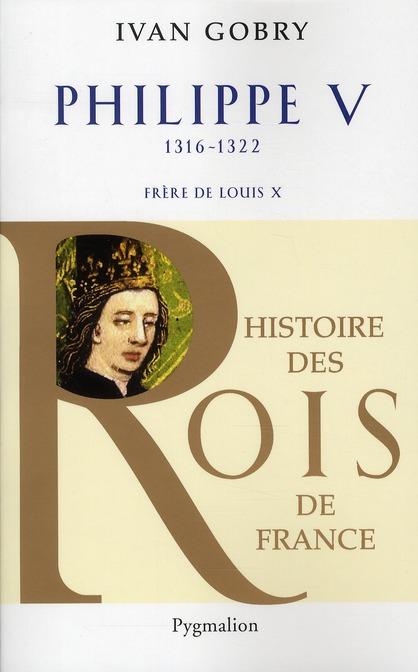 Philippe V ; 1316-1322 ; frère de Louis X