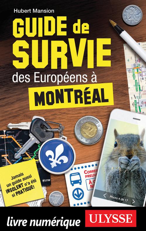 Guide de survie des Européens à Montréal (édition 2017)