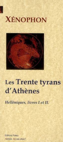 Helléniques t.1 et t.2 ; les trente tyrans d'Athènes