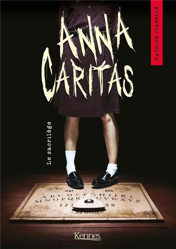 Anna Caritas t.1 ; le sacrilège
