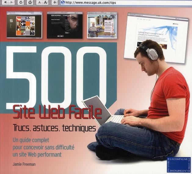 Site web facile ; 500 trucs, astuces, techniques