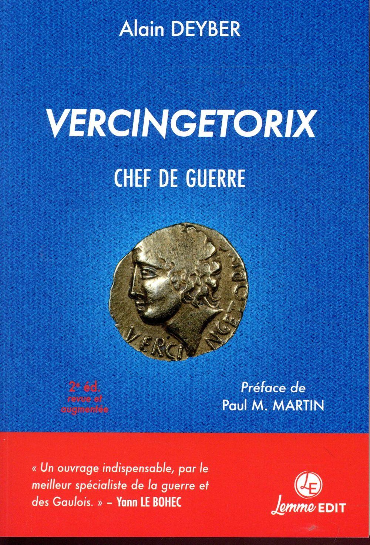 Vercingetorix ; chef de guerre (2e édition)
