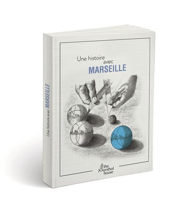 Une histoire avec Marseille ; pétanque