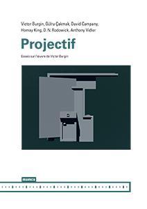 Projectif ; essais sur l'oeuvre de Victor Burgin