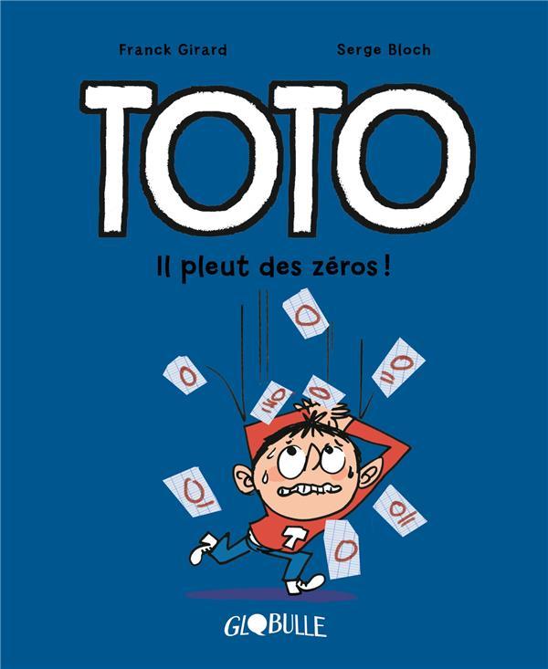 Toto  t.10 ; il pleut des zéros !