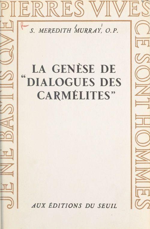 La genèse de Dialogues des Carmélites