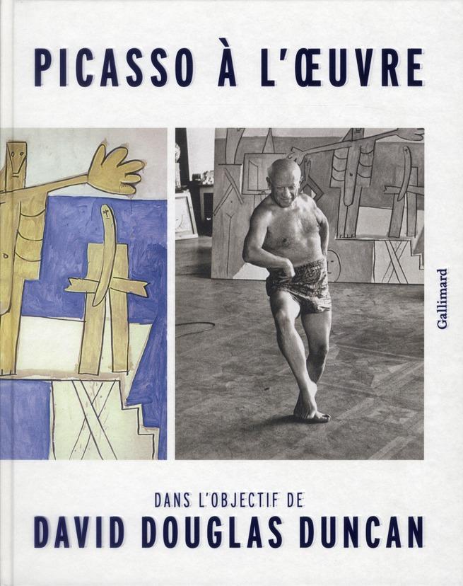 Picasso à l'oeuvre ; dans l'objectif de David Douglas Duncan