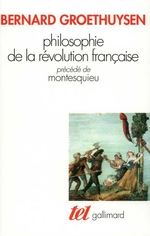 Philosophie de la Révolution française / Montesquieu  - Bernard Groethuysen