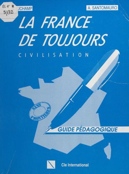 La France de toujours : civilisation