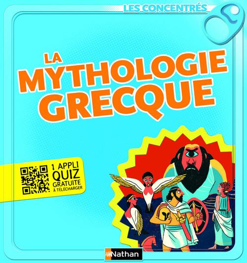 La mythologie grecque - Les Concentrés