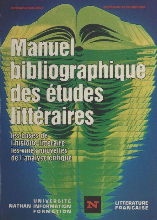 Manuel bibliographique des études littéraires  - Bernard Beugnot  - José-Michel Moureaux