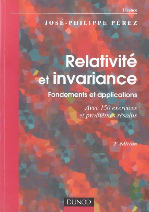 Relativite Et Invariance : Fondements Et Applications - 2eme Edition