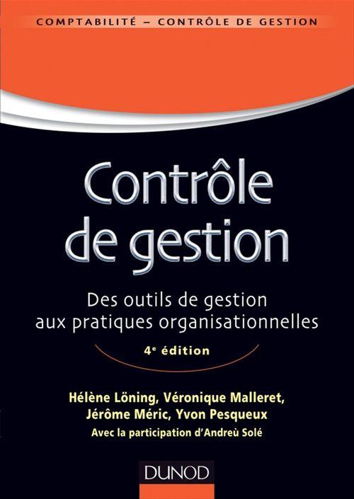 Le contrôle de gestion ; des outils de gestion aux pratiques organisationnelles (4e édition)