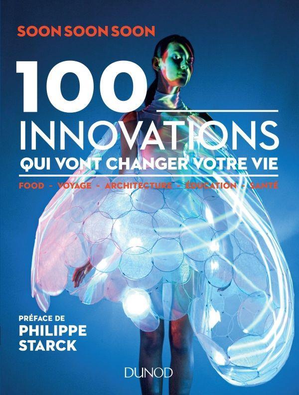Futur(s) ; 100 innovations qui vont changer votre vie