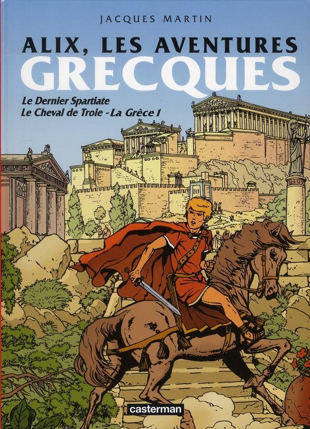 Alix ; les aventures grecques ; le dernier spartiate ; le cheval de Troie ; Ahtènes