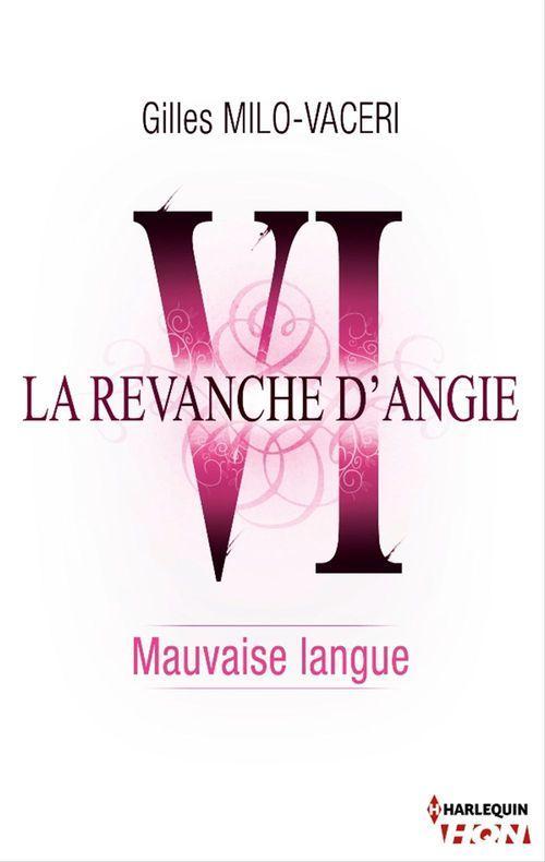 6 - La revanche d'Angie - Mauvaise langue