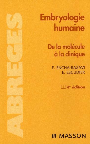 Embryologie Humaine ; De La Molecule A La Clinique (4e Edition)