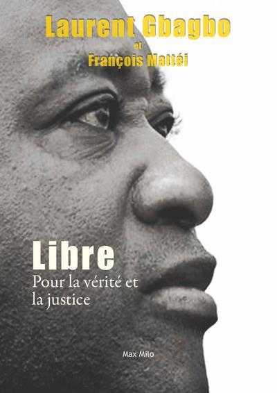 Libre, Pour La Verite Et La Justice