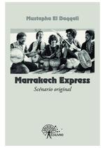 Vente Livre Numérique : Marrakech Express (scénario original)  - Mustapha El Baqqali