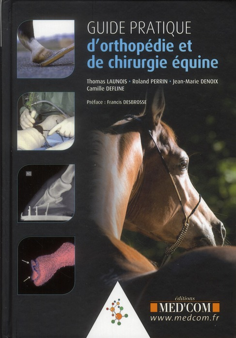 Guide Pratique D'Orthopedie Et De Chirurgie Equine