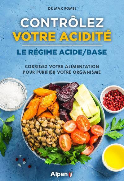 Contrôlez votre acidité ; le régime acide-base