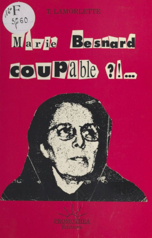 Marie Besnard coupable ? ! ...