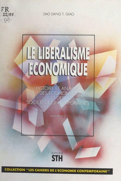 Le Libéralisme économique : Histoire et analyse des économies et des sociétés contemporaines