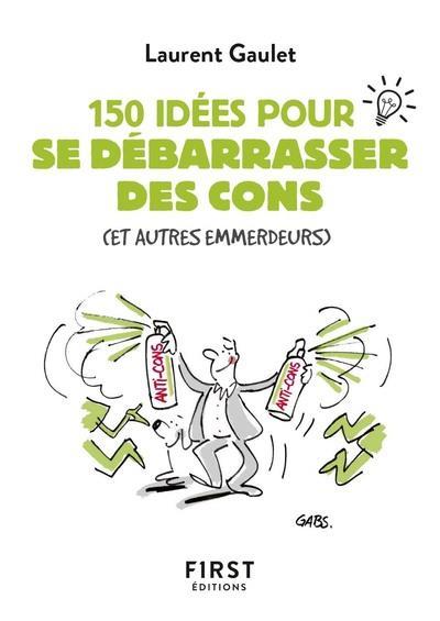150 idées pour se débarrasser des cons