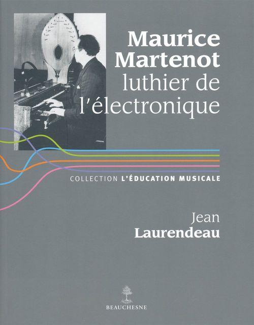 Maurice Martenot, luthier de l'électronique