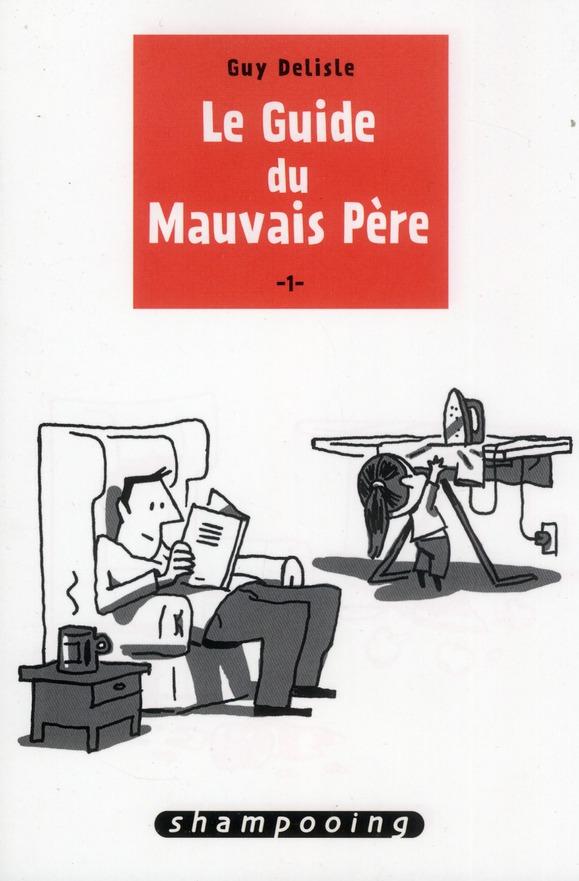 Le Guide Du Mauvais Pere T.1