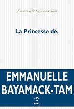 Vente EBooks : La princesse de.  - Emmanuelle Bayamack-Tam