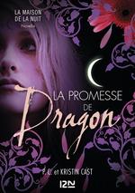 Vente Livre Numérique : La promesse de Dragon : Inédit Maison de la Nuit  - PC CAST - Kristin CAST - Phyllis C. Cast
