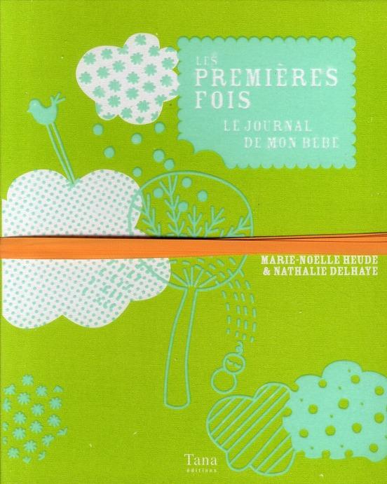 Les Premieres Fois Le Journal De Mon Bebe De 0 A 24 Mois