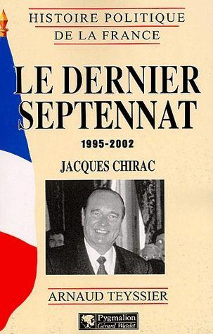 Le dernier septennat 1995-2002 ; Jacques Chirac