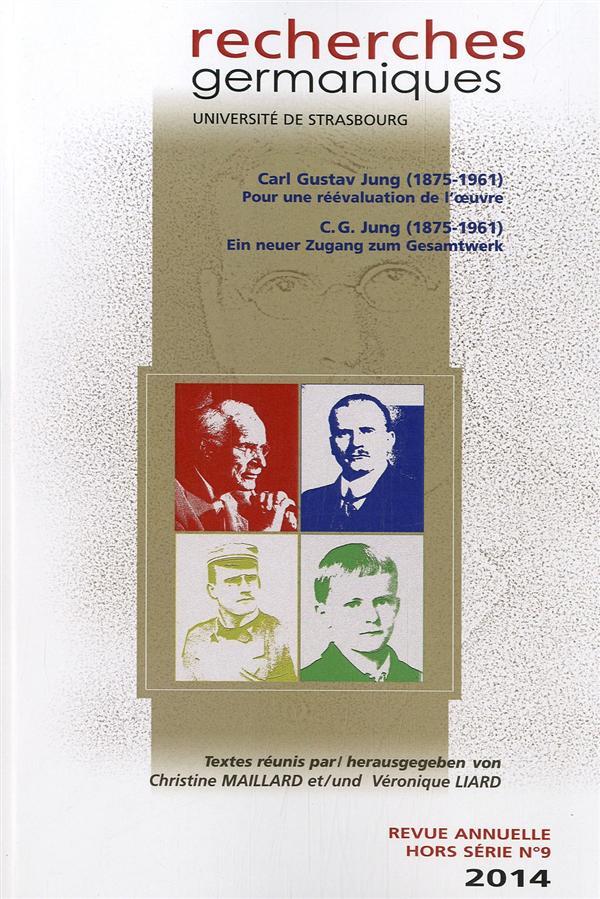 Recherches Germaniques, Hors-Serie N  9/2014. Carl Gustav Jung (1875- 1961). Pour Une Reevaluation D