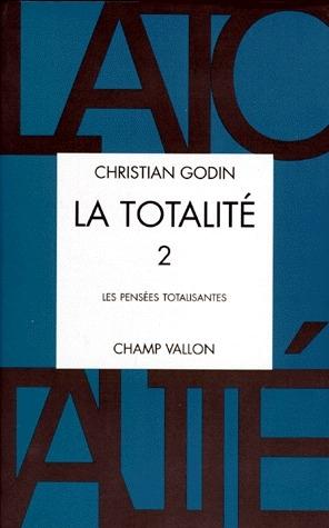 La totalite t.2 ; les pensées totalisantes