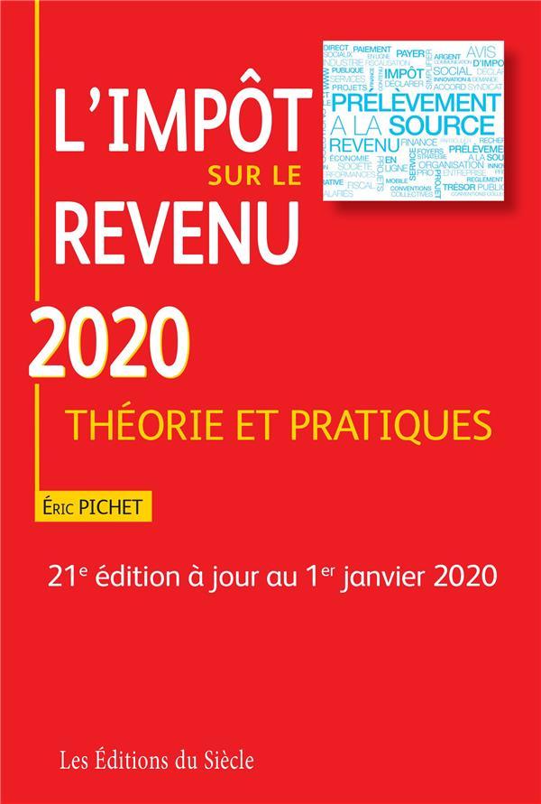 L'impôt sur le revenu ; théorie et pratiques (édition 2020)