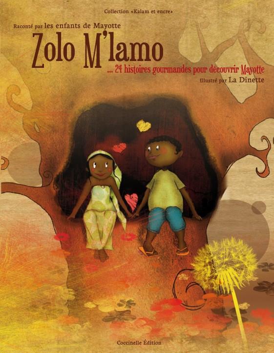 Zolo m'lamo ; 24 histoires gourmandes pour découvrir Mayotte