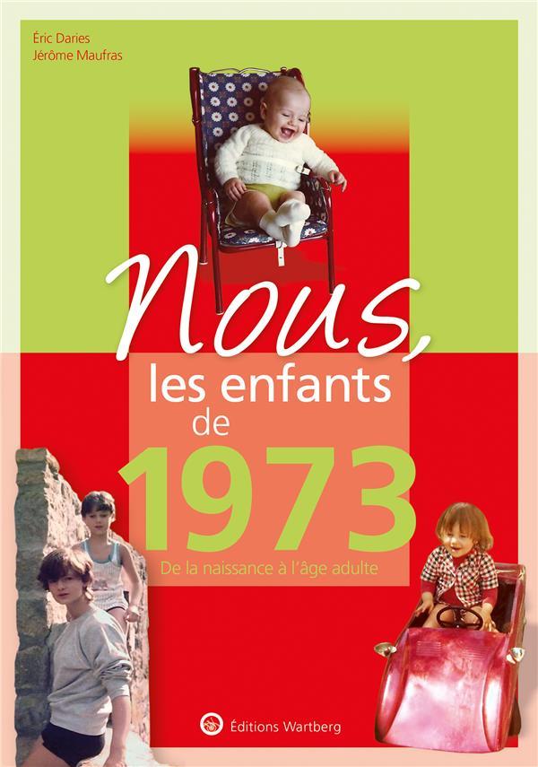 Nous, les enfants de ; 1973 ; de la naissance à l'âge adulte