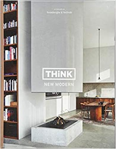 Think new modern ; interiors by swimberghe & verlinde