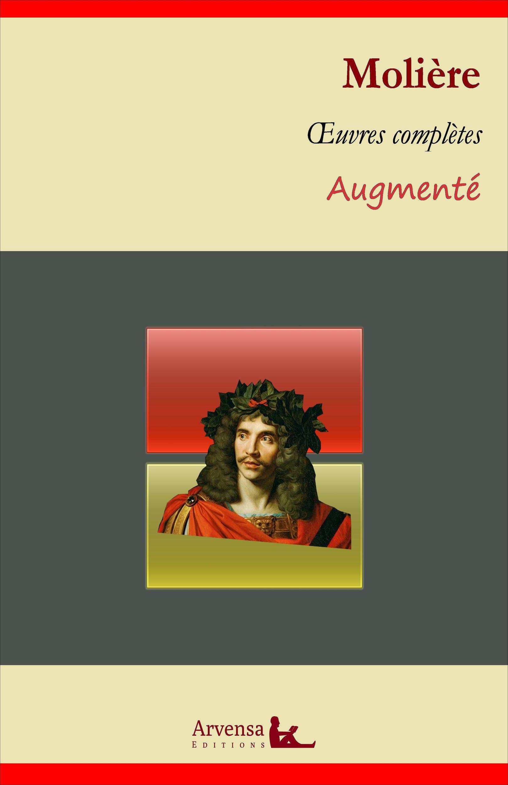 Molière : Oeuvres complètes et annexes (annotées, illustrées)